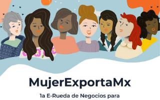 MujerExportaMx - 1a E-Rueda de Negocios para Empresarias Mexicanas