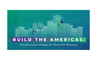 Build the Americas: Infrastructure Linkages for Economic Recovery