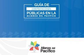 Guía de contrataciones públicas en la Alianza del Pacífico